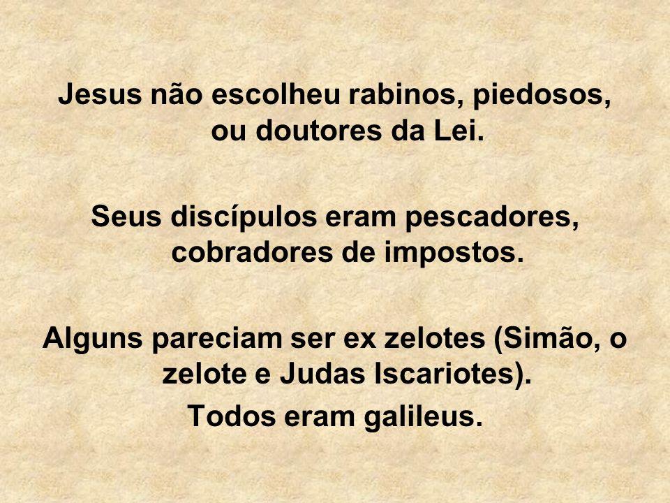 Jesus não escolheu rabinos, piedosos, ou doutores da Lei.