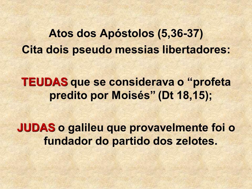 Cita dois pseudo messias libertadores:
