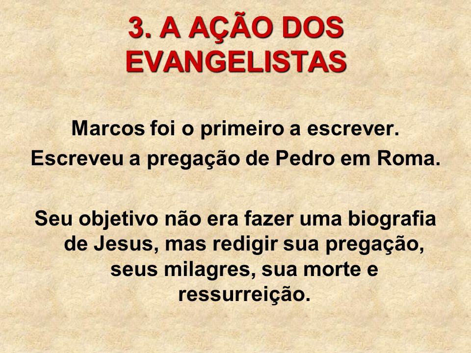 3. A AÇÃO DOS EVANGELISTAS
