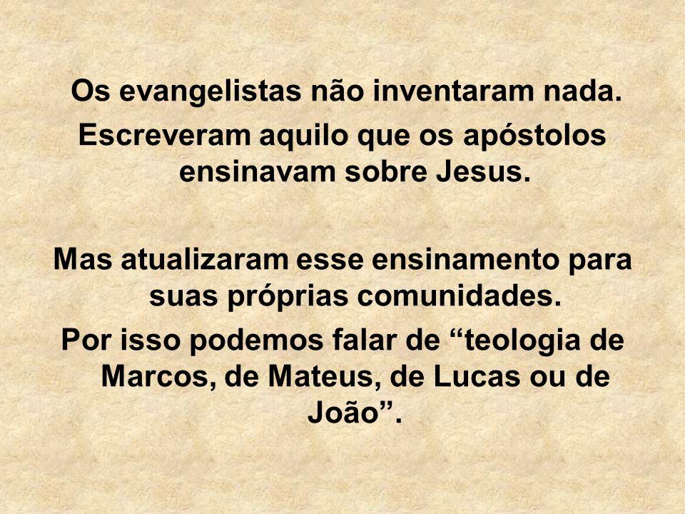 Os evangelistas não inventaram nada.
