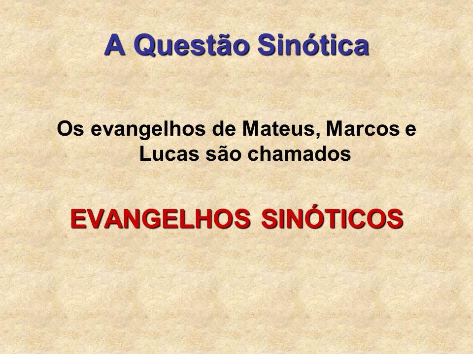 Os evangelhos de Mateus, Marcos e Lucas são chamados