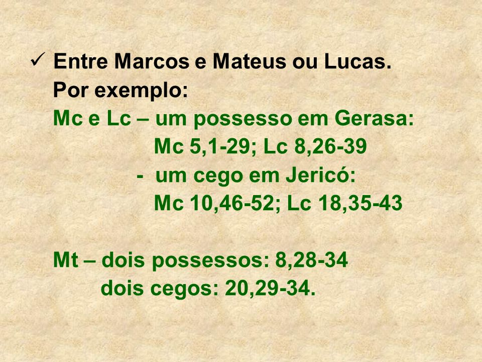 Entre Marcos e Mateus ou Lucas.