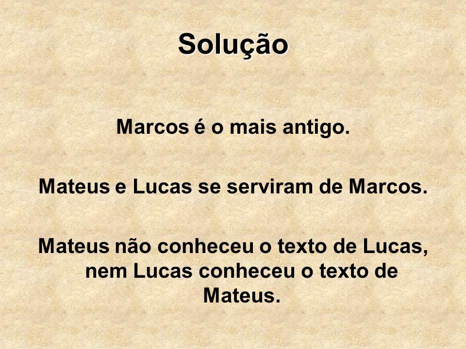 Mateus e Lucas se serviram de Marcos.