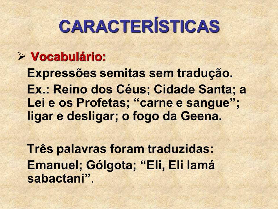 CARACTERÍSTICAS Vocabulário: Expressões semitas sem tradução.
