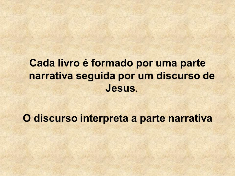 O discurso interpreta a parte narrativa
