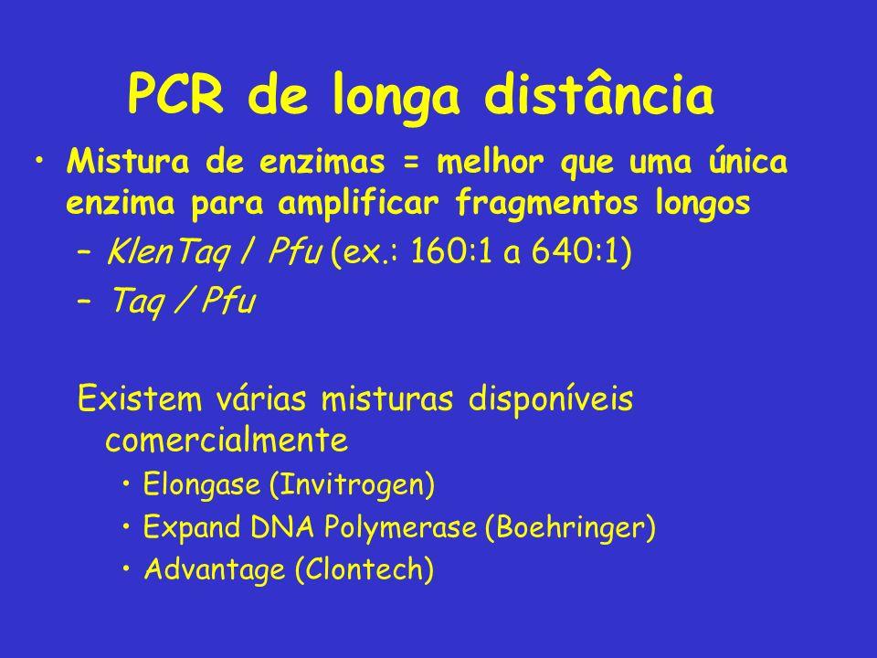 PCR de longa distância Mistura de enzimas = melhor que uma única enzima para amplificar fragmentos longos.