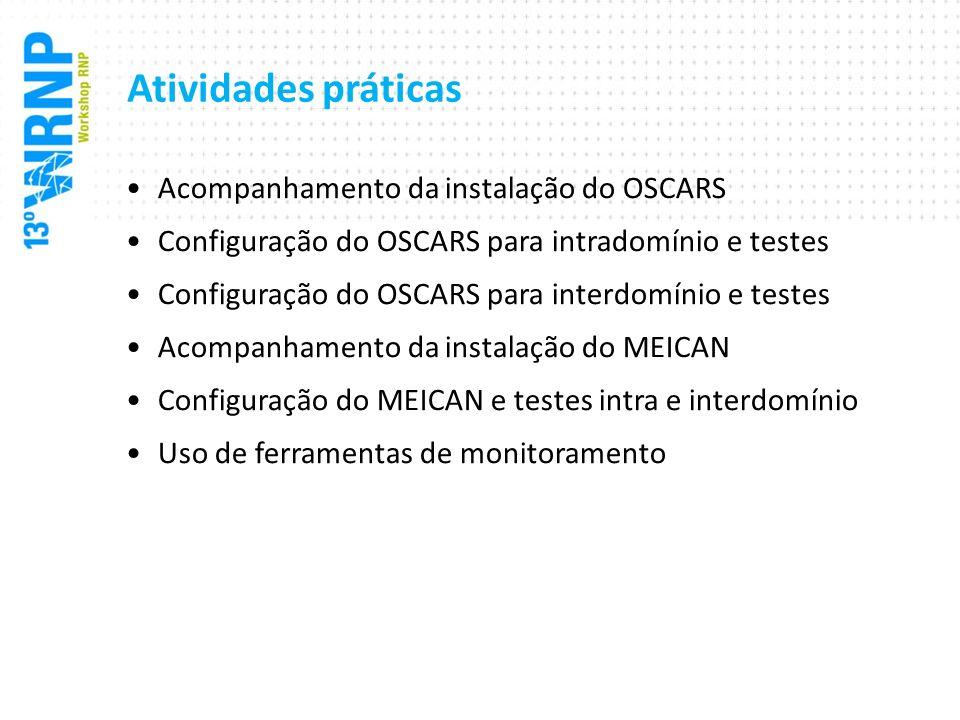 Atividades práticas Acompanhamento da instalação do OSCARS