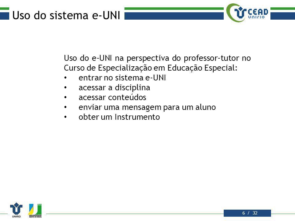 Uso do sistema e-UNI Uso do e-UNI na perspectiva do professor-tutor no Curso de Especialização em Educação Especial: