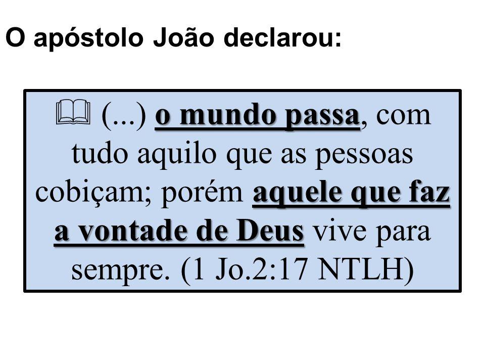 O apóstolo João declarou:
