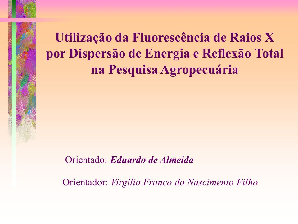Utilização da Fluorescência de Raios X por Dispersão de Energia e Reflexão Total na Pesquisa Agropecuária