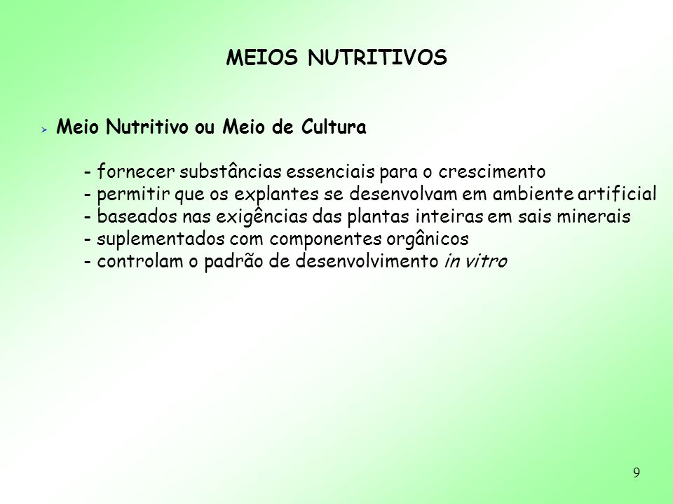 MEIOS NUTRITIVOS Meio Nutritivo ou Meio de Cultura
