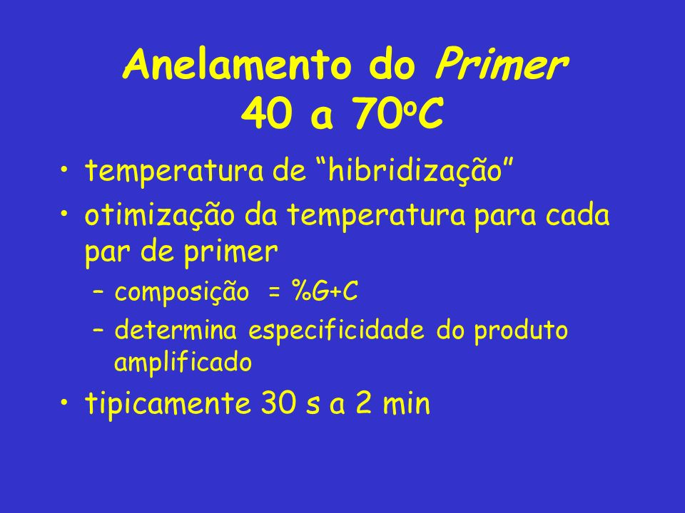 Anelamento do Primer 40 a 70oC