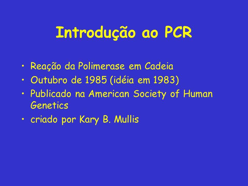 Introdução ao PCR Reação da Polimerase em Cadeia