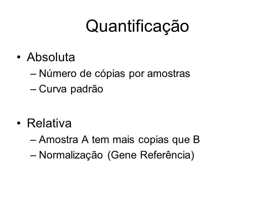 Quantificação Absoluta Relativa Número de cópias por amostras