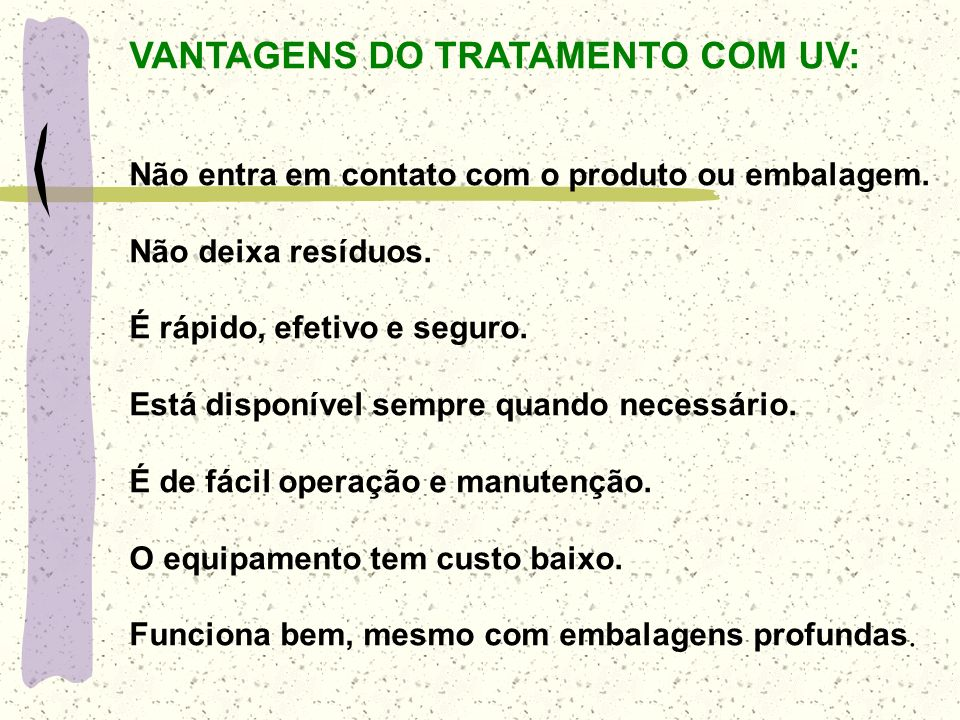 VANTAGENS DO TRATAMENTO COM UV: