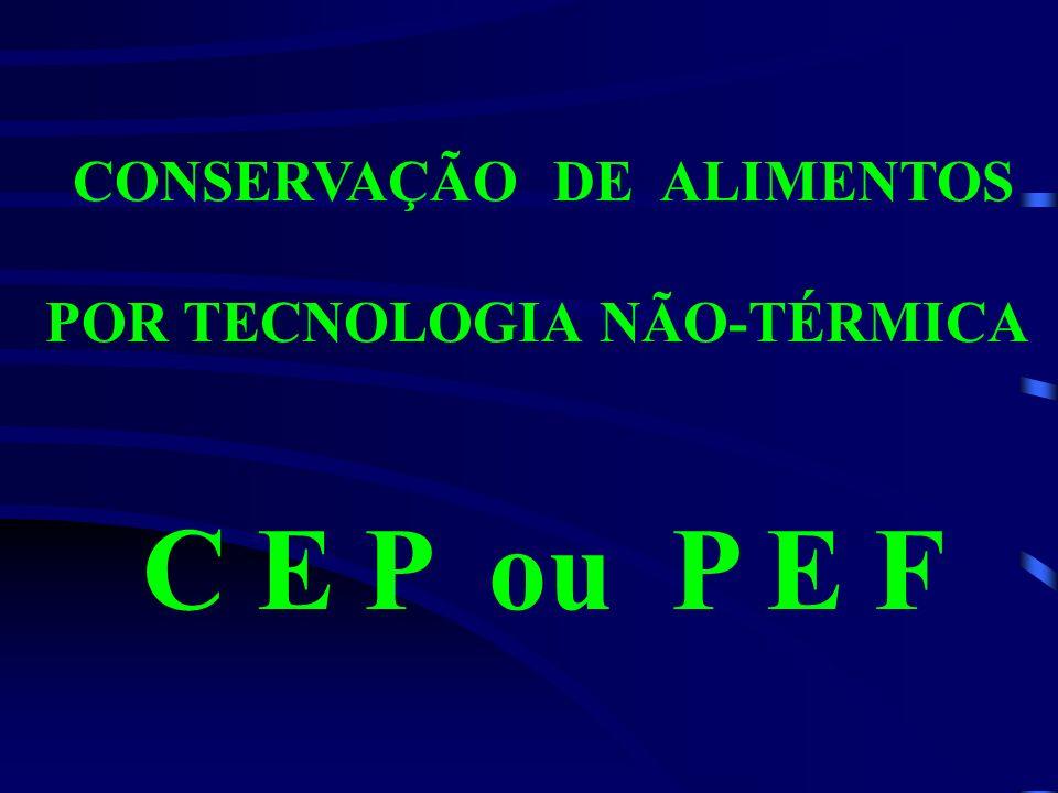 CONSERVAÇÃO DE ALIMENTOS POR TECNOLOGIA NÃO-TÉRMICA