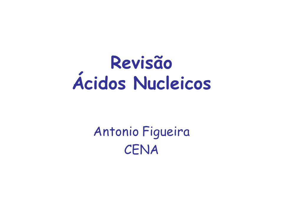 Revisão Ácidos Nucleicos