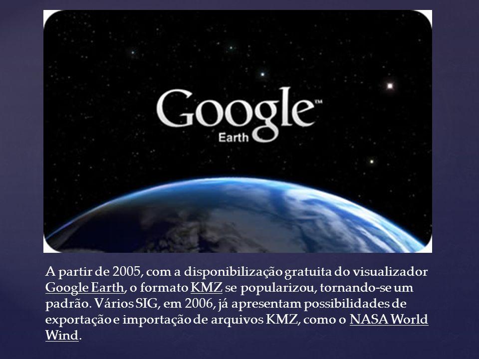 A partir de 2005, com a disponibilização gratuita do visualizador Google Earth, o formato KMZ se popularizou, tornando-se um padrão.