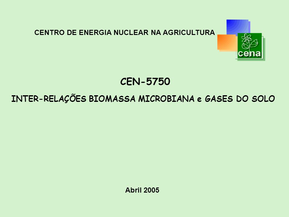 CEN-5750 INTER-RELAÇÕES BIOMASSA MICROBIANA e GASES DO SOLO