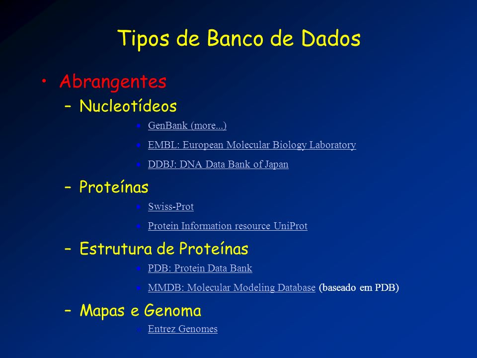Tipos de Banco de Dados Abrangentes Nucleotídeos Proteínas