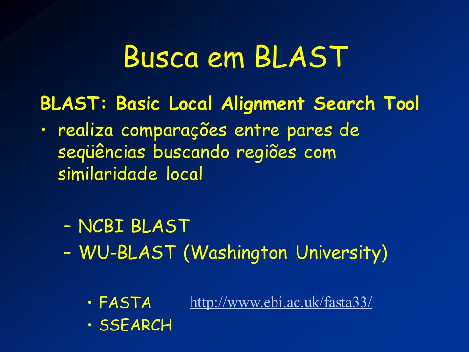 Busca em BLAST BLAST: Basic Local Alignment Search Tool