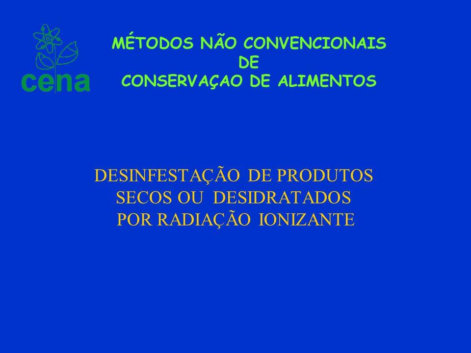 DESINFESTAÇÃO DE PRODUTOS SECOS OU DESIDRATADOS POR RADIAÇÃO IONIZANTE