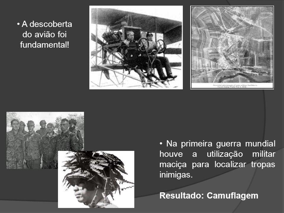 • A descoberta do avião foi. fundamental! • Na primeira guerra mundial houve a utilização militar maciça para localizar tropas inimigas.