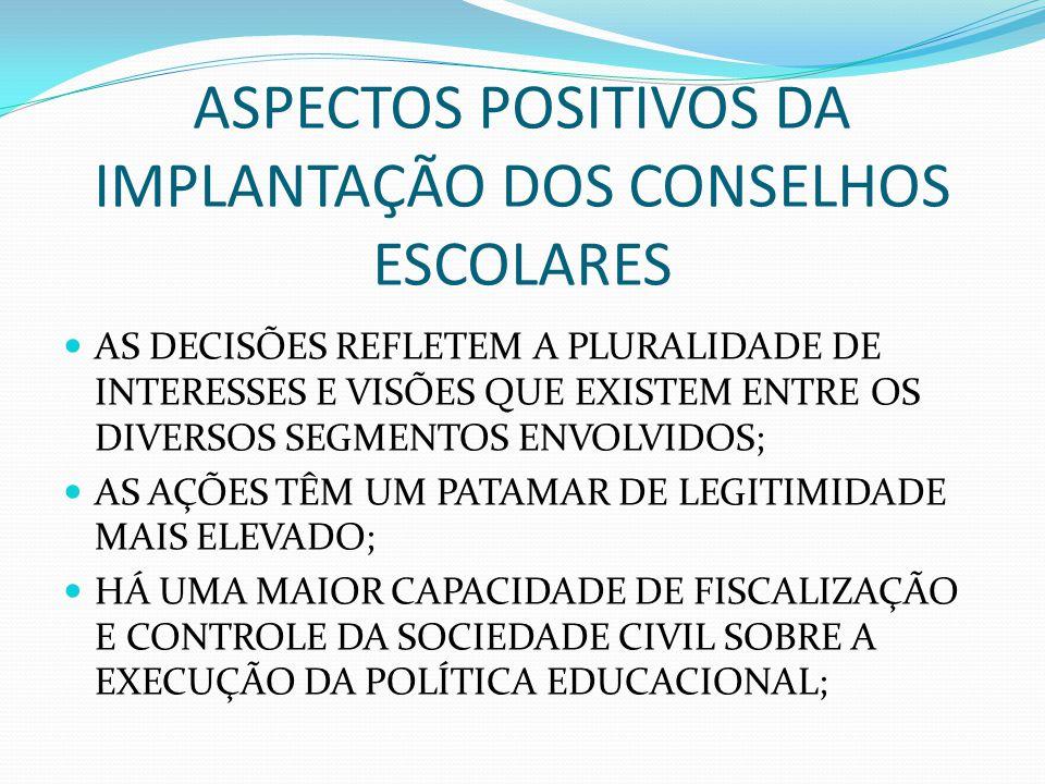 ASPECTOS POSITIVOS DA IMPLANTAÇÃO DOS CONSELHOS ESCOLARES