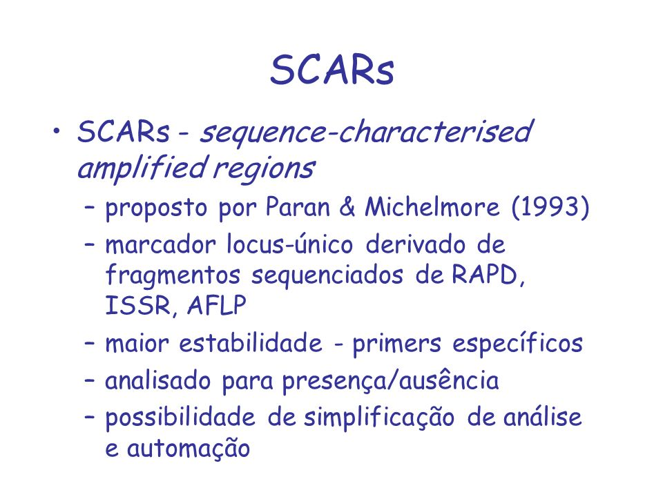 SCARs SCARs - sequence-characterised amplified regions