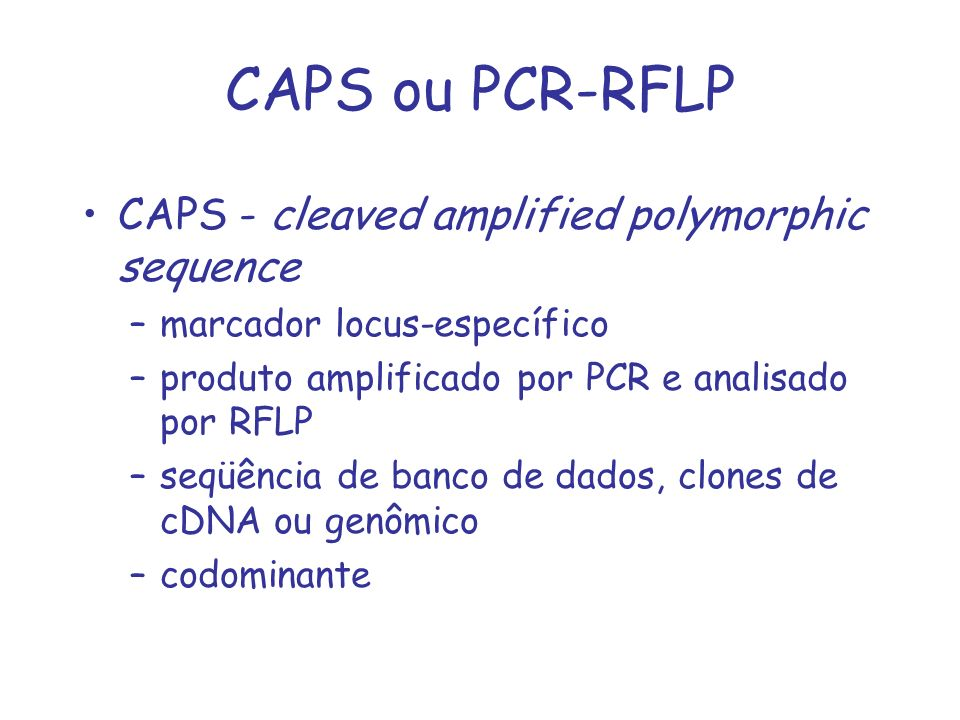 CAPS ou PCR-RFLP CAPS - cleaved amplified polymorphic sequence