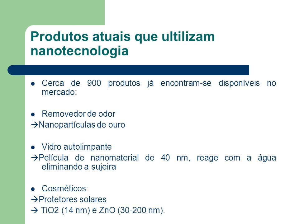 Produtos atuais que ultilizam nanotecnologia
