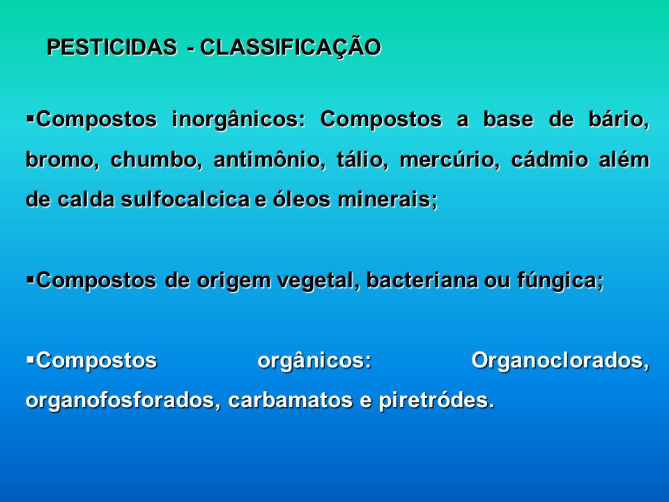 PESTICIDAS - CLASSIFICAÇÃO