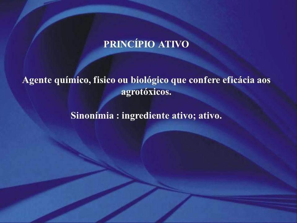 Sinonímia : ingrediente ativo; ativo.
