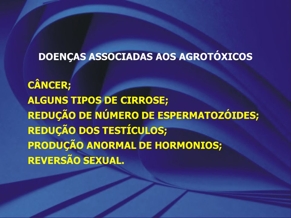 DOENÇAS ASSOCIADAS AOS AGROTÓXICOS