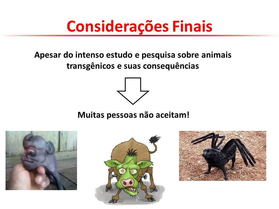 Considerações Finais Apesar do intenso estudo e pesquisa sobre animais