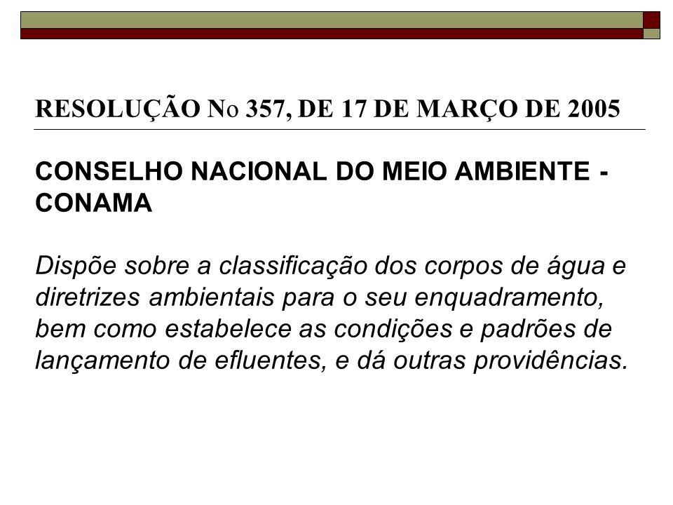 RESOLUÇÃO No 357, DE 17 DE MARÇO DE 2005