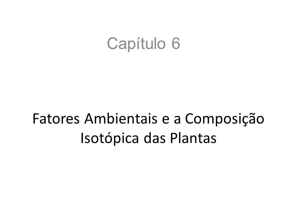 Fatores Ambientais e a Composição Isotópica das Plantas