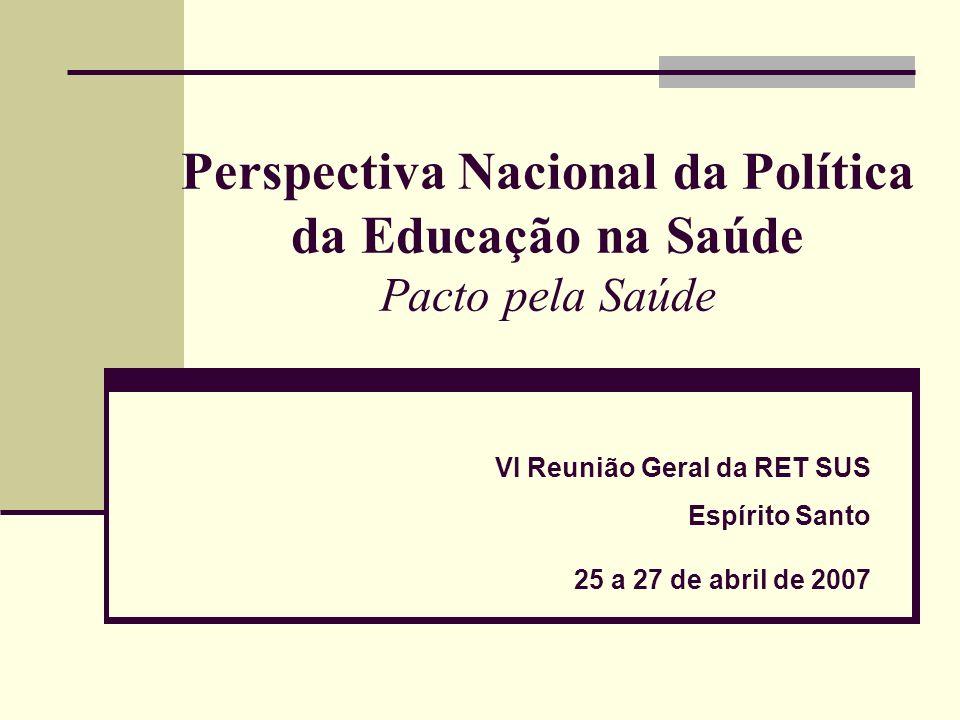 Perspectiva Nacional da Política da Educação na Saúde Pacto pela Saúde