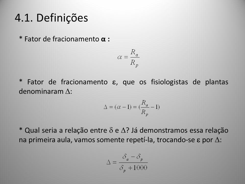 4.1. Definições * Fator de fracionamento α :