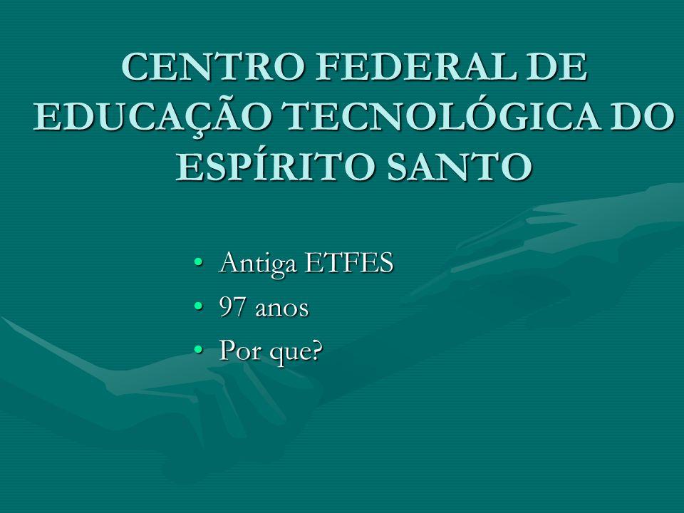 CENTRO FEDERAL DE EDUCAÇÃO TECNOLÓGICA DO ESPÍRITO SANTO