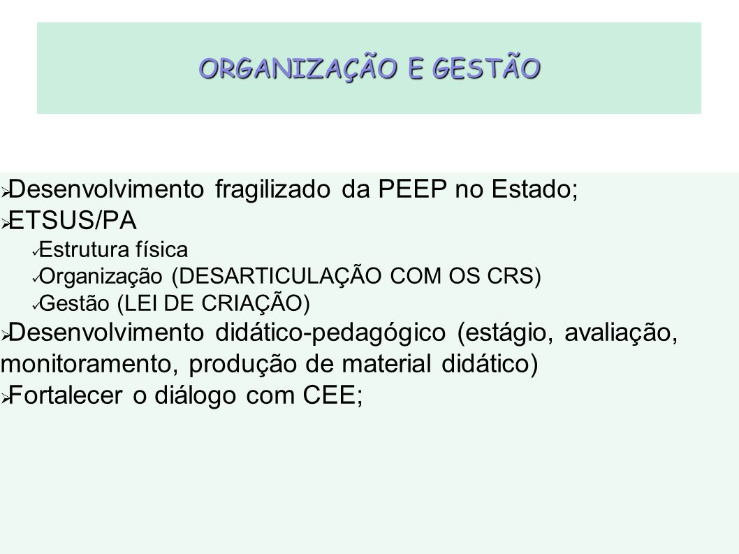 Desenvolvimento fragilizado da PEEP no Estado; ETSUS/PA