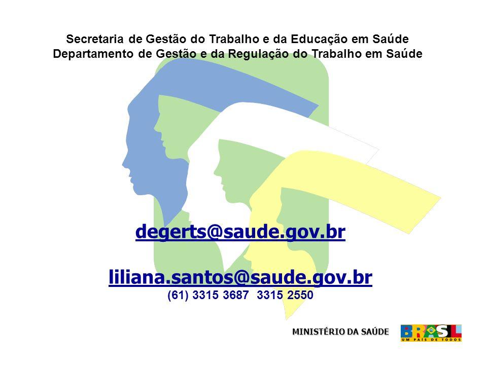 degerts@saude.gov.br liliana.santos@saude.gov.br