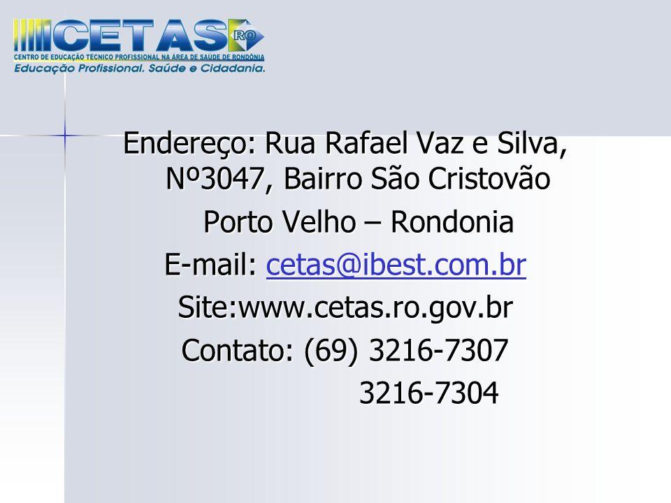 Endereço: Rua Rafael Vaz e Silva, Nº3047, Bairro São Cristovão