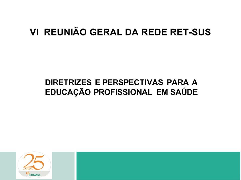 VI REUNIÃO GERAL DA REDE RET-SUS