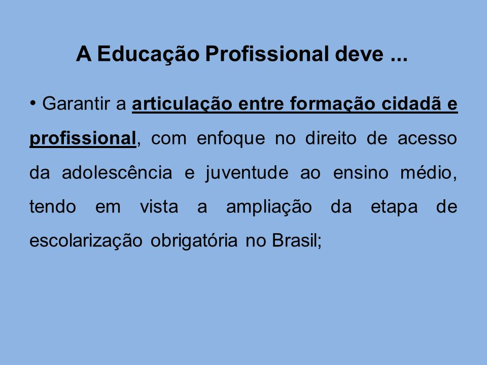 A Educação Profissional deve ...