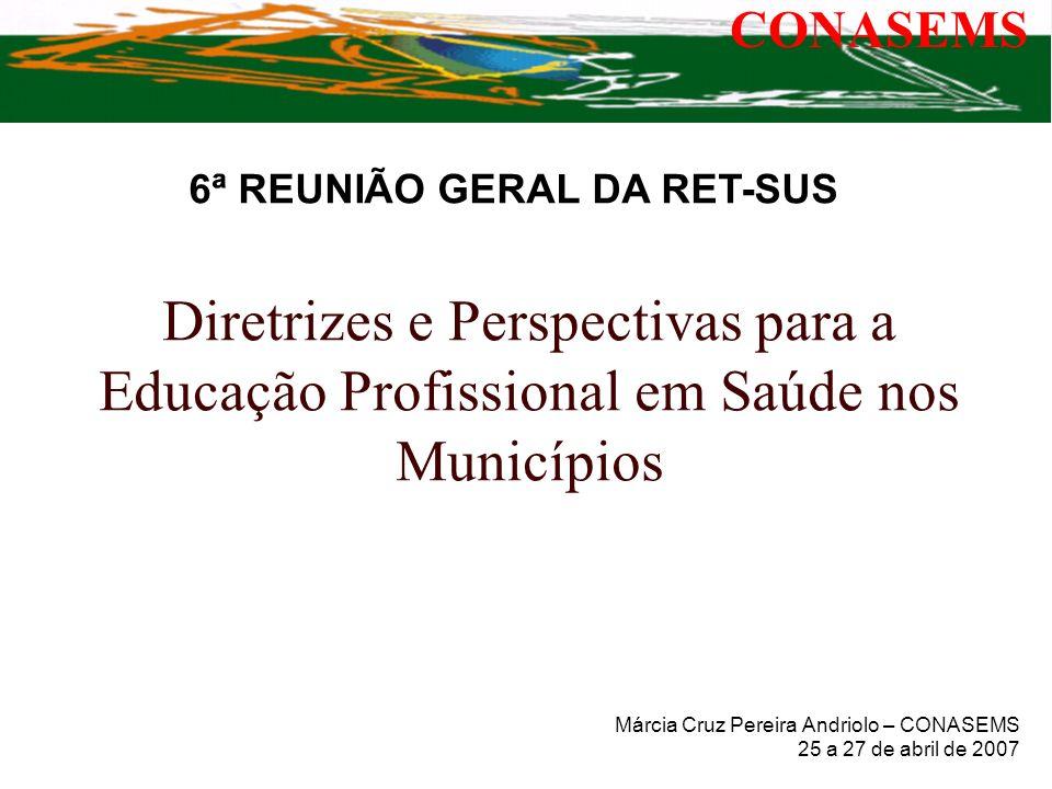Márcia Cruz Pereira Andriolo – CONASEMS 25 a 27 de abril de 2007