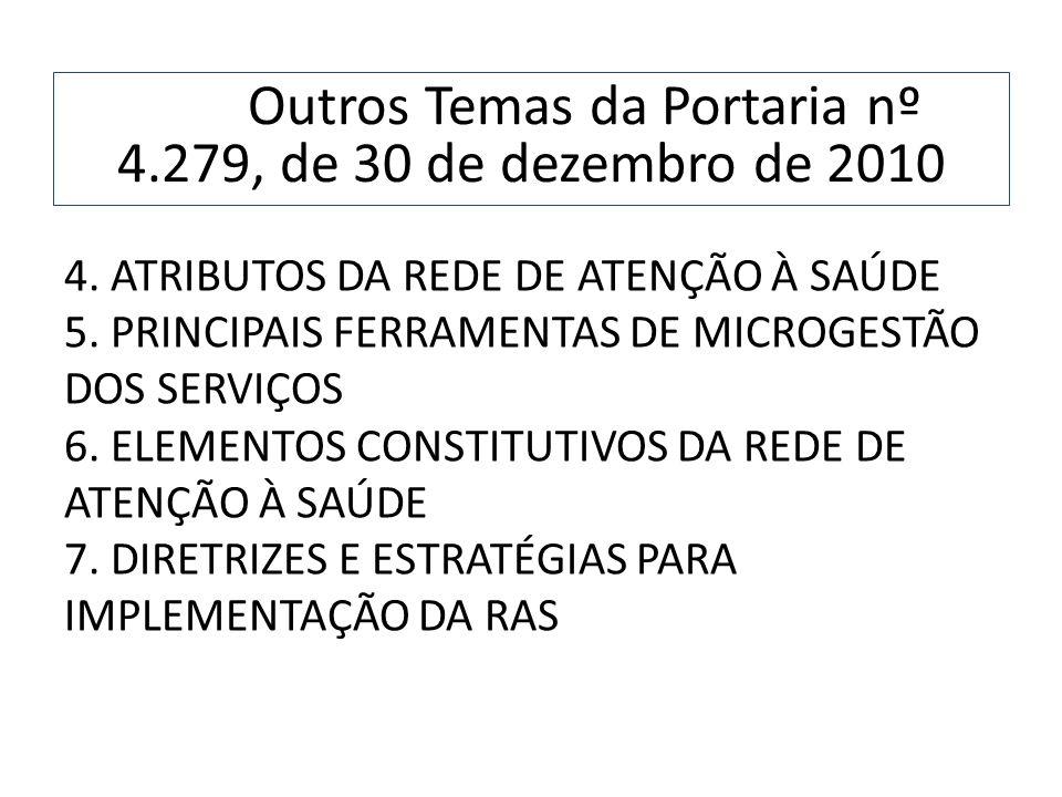 Outros Temas da Portaria nº 4.279, de 30 de dezembro de 2010