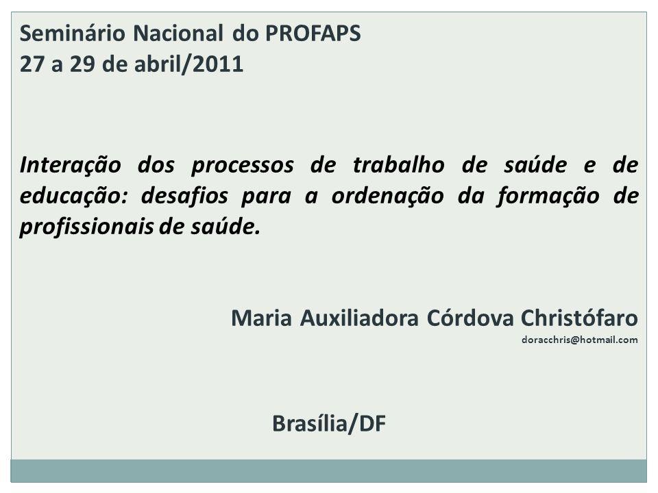 Seminário Nacional do PROFAPS 27 a 29 de abril/2011