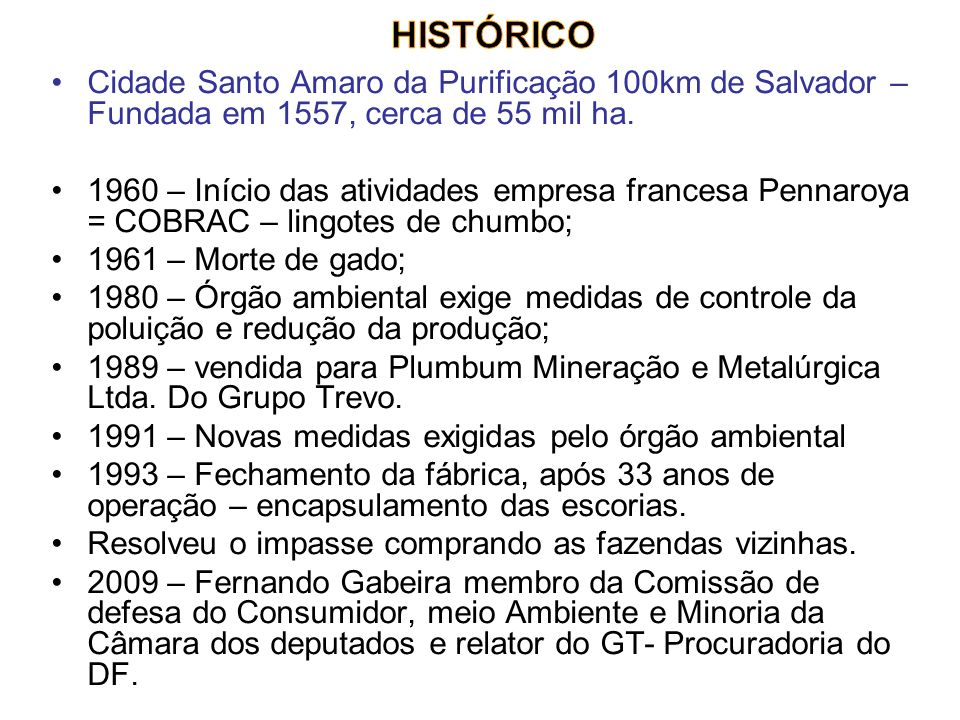 HISTÓRICOCidade Santo Amaro da Purificação 100km de Salvador – Fundada em 1557, cerca de 55 mil ha.