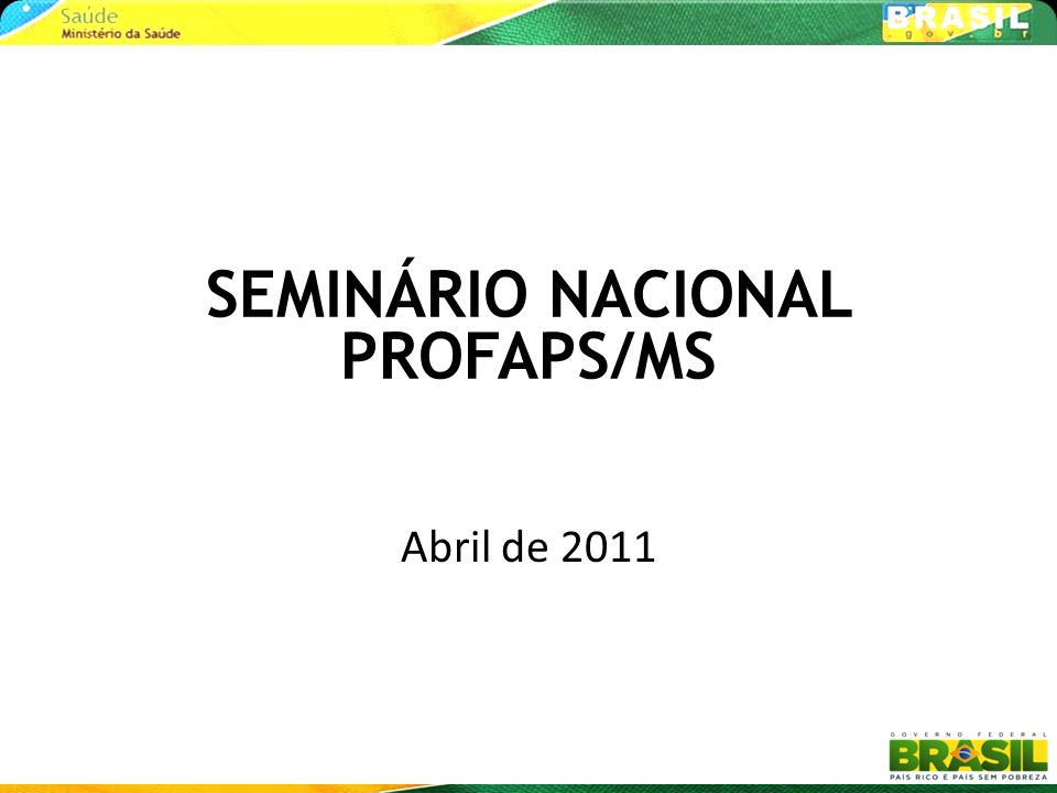 SEMINÁRIO NACIONAL PROFAPS/MS
